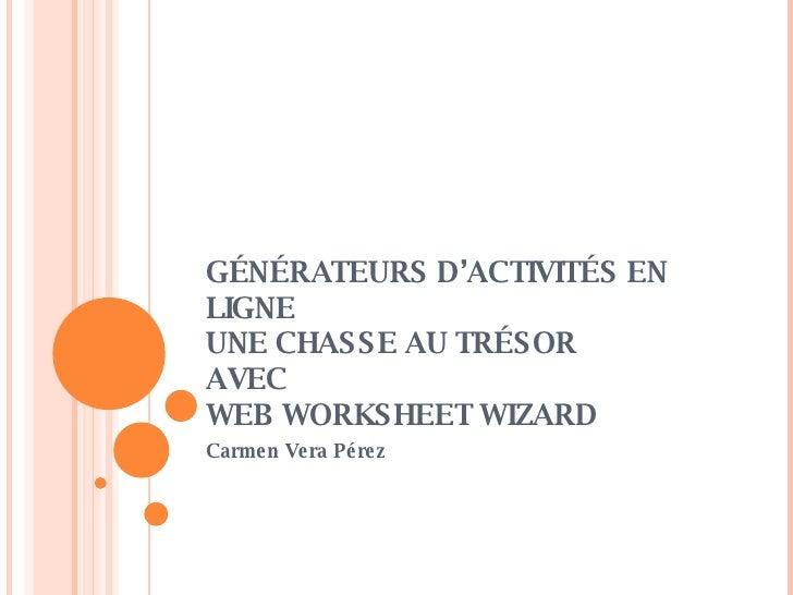 GÉNÉRATEURS D'ACTIVITÉS EN LIGNE UNE CHASSE AU TRÉSOR  AVEC WEB WORKSHEET WIZARD Carmen Vera Pérez
