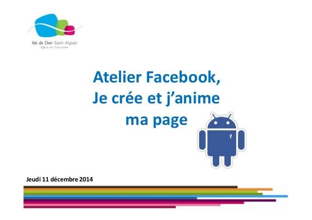 Atelier Facebook, Je crée et j'anime ma page Jeudi 11 décembre 2014
