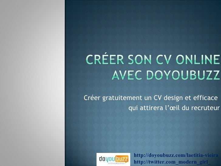 Créer gratuitement un CV design et efficace              qui attirera l'œil du recruteur                http://doyoubuzz.c...