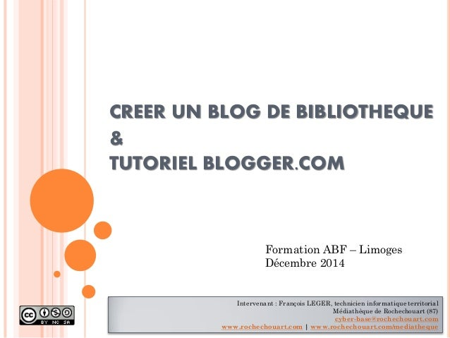CREER UN BLOG DE BIBLIOTHEQUE & TUTORIEL BLOGGER.COM  Intervenant : François LEGER, technicien informatique territorial Mé...