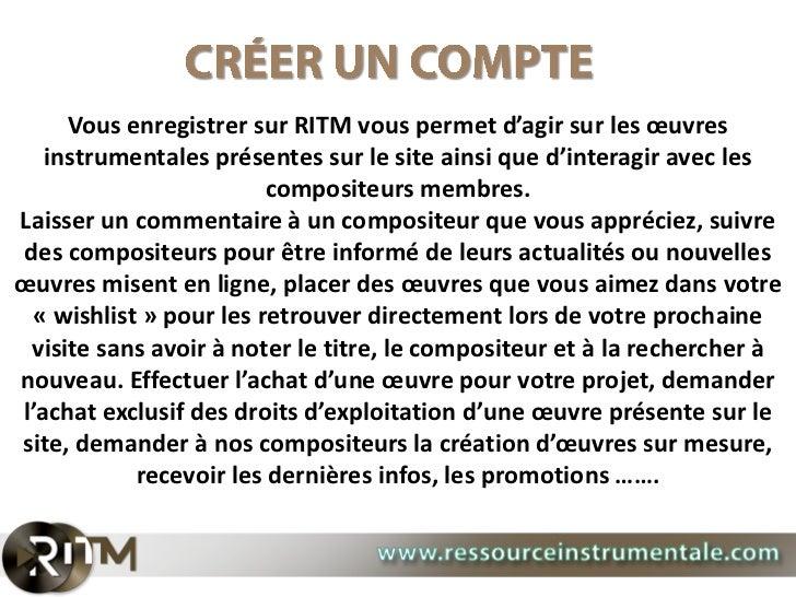 Vous enregistrer sur RITM vous permet d'agir sur les œuvres   instrumentales présentes sur le site ainsi que d'interagir a...