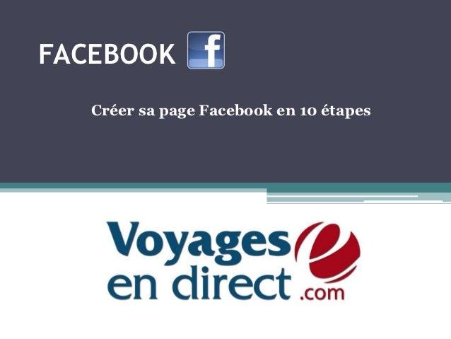FACEBOOK   Créer sa page Facebook en 10 étapes