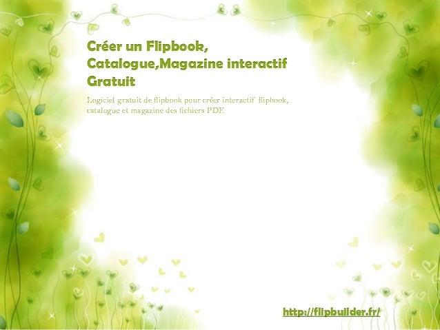 Créer un Flipbook, Catalogue,Magazineinteractif Gratuit  Logiciel gratuit de flipbookpour créer interactif flipbook, catal...