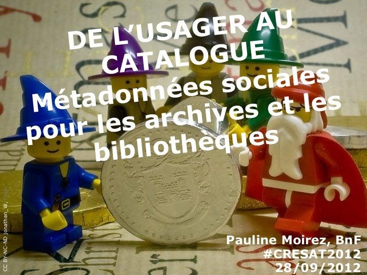 De l'usager au catalogue : métadonnées sociales pour les archives et les bibliothèques