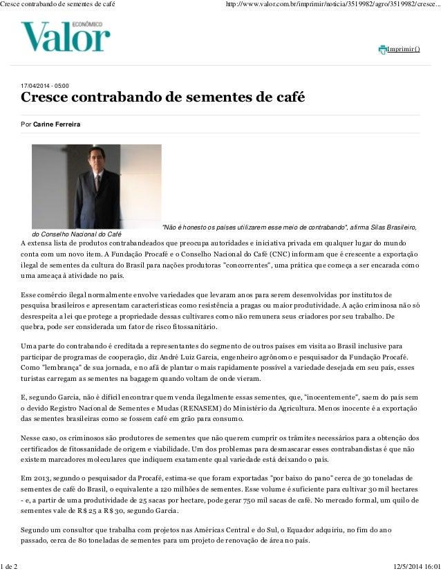 """Imprimir () """"Não é honesto os países utilizarem esse meio de contrabando"""", afirma Silas Brasileiro, do Conselho Nacional d..."""