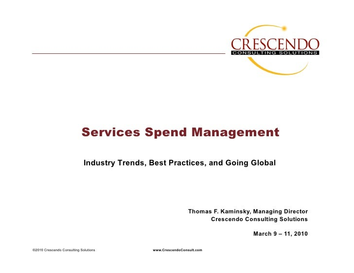 Services Spend Management                               Industry Trends, Best Practices, and Going Global                 ...
