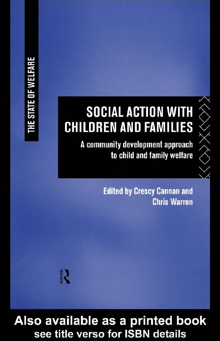 Crescy Cannan - Social Action with Children and Families A Community Development Approach to Child and Family Welfare (The State of Welfare) (1997)