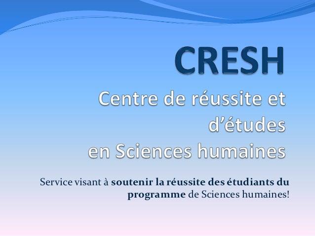 Service visant à soutenir la réussite des étudiants du                    programme de Sciences humaines!