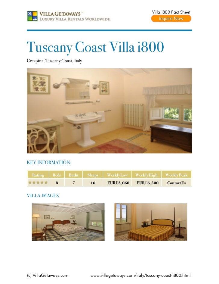 Villa i800 Fact SheetTuscany Coast Villa i800Crespina, Tuscany Coast, ItalyKEY INFORMATION:  Rating      Beds      Baths  ...