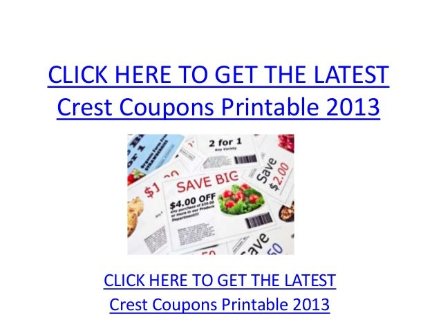 CLICK HERE TO GET THE LATEST Crest Coupons Printable 2013    CLICK HERE TO GET THE LATEST     Crest Coupons Printable 2013