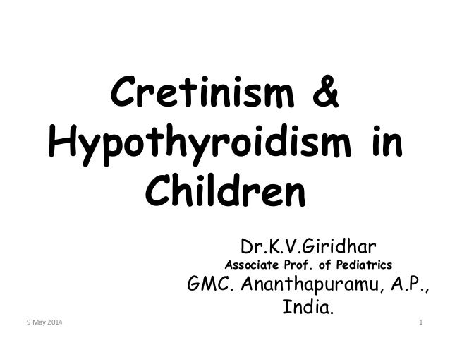Cretinism & hypothyroidism in children