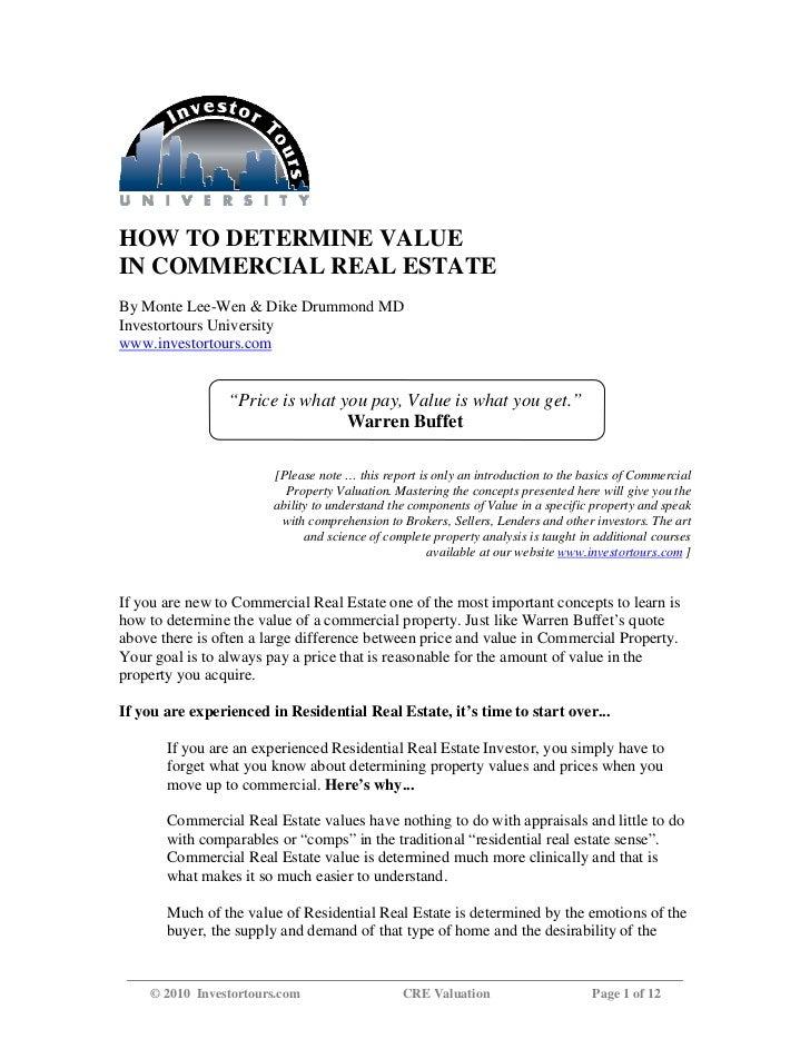 HOW TO DETERMINE VALUEIN COMMERCIAL REAL ESTATEBy Monte Lee-Wen & Dike Drummond MDInvestortours Universitywww.investortour...