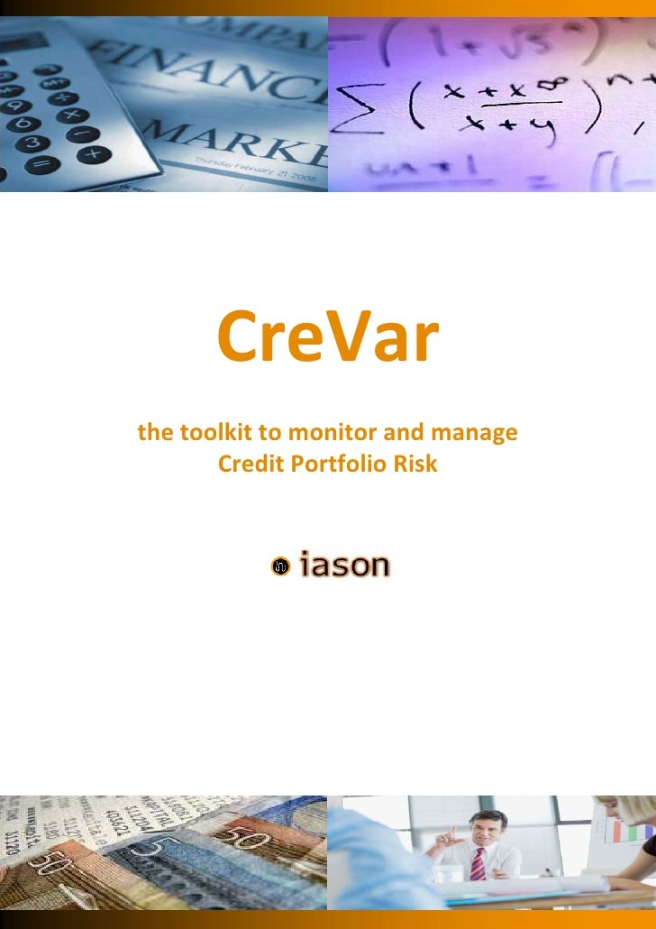 CreVar                                 the toolkit to monitor and manage              Credit Portfolio Risk...