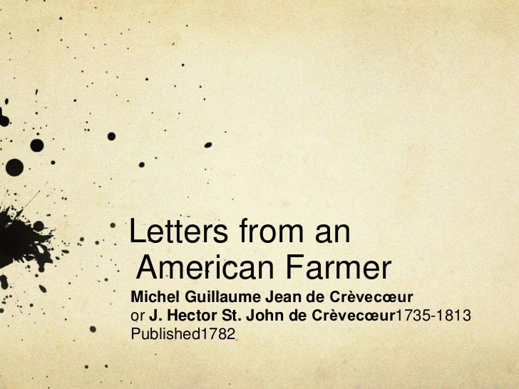 an overview of the american society by michel guillaume jean de creveceur Michel-guillaume-jean de crevecoeur's use of compare and contrast along with parallelism, are his greatest literary contributions in the emerging american literary times during the colonial period throughout michel-guillaume-jean de crevecoeur's letter iii, what is an american, he uses a lot of compare and contrast, which is conveyed through.