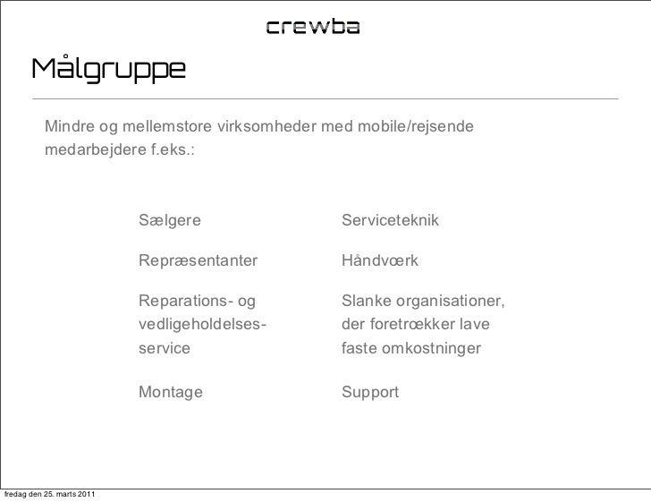 Målgruppe           Mindre og mellemstore virksomheder med mobile/rejsende           medarbejdere f.eks.:                 ...