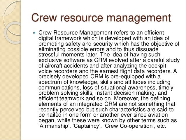 an analysis of the aircraft and crew resource management Crew resource management (crm) mission analysis: ability to coordinate, allocate, and monitor crew and aircraft resources.
