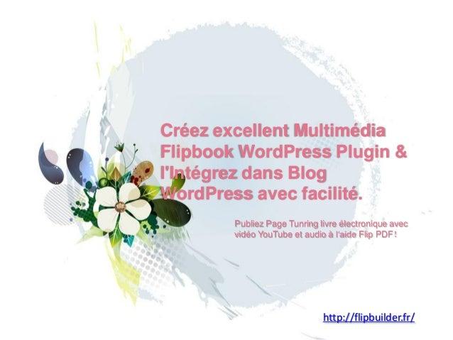 Créezexcellent MultimédiaFlipbook WordPressPlugin& l'IntégrezdansBlog WordPressavec facilité.  PubliezPage Tunringlivreéle...