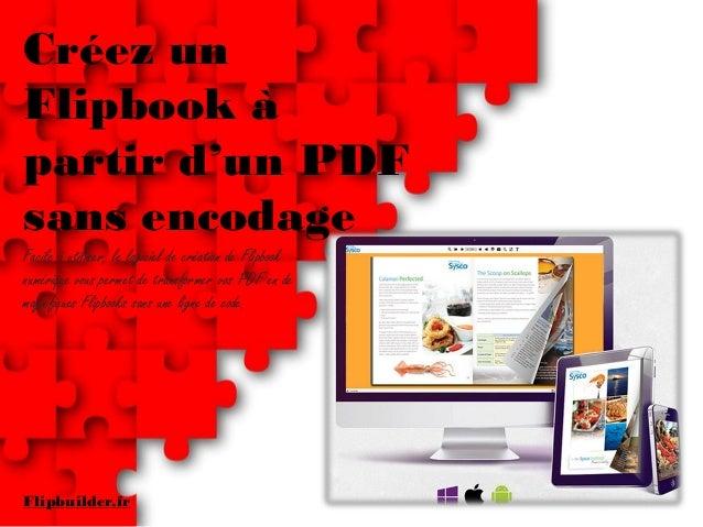 Créez un Flipbookà partir d'un PDF sans encodage  Facile à utiliser, le logiciel de création de Flipbooknumérique vous per...