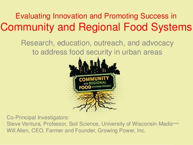 Evaluating Innovation and Promoting Success inCommunity and Regional Food Systems      Research, education, outreach, and ...