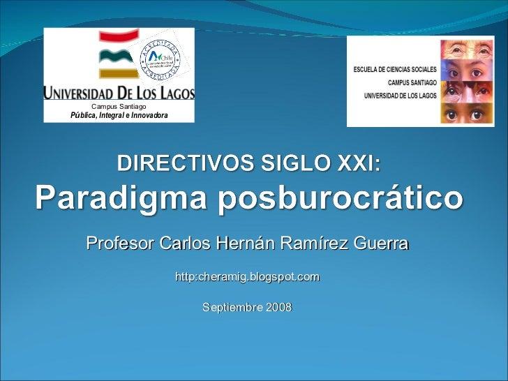 Profesor Carlos Hernán Ramírez Guerra http:cheramig.blogspot.com Septiembre 2008 Campus Santiago P ú blica, Integral e Inn...