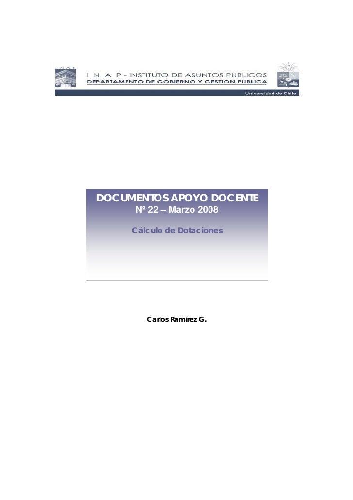 DOCUMENTOS APOYO DOCENTE      Nº 22 – Marzo 2008       Cálculo de Dotaciones             Carlos Ramírez G.