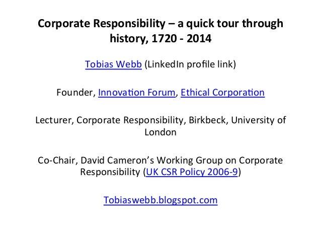 Corporate  Responsibility  –  a  quick  tour  through   history,  1720  -‐  2014      Tobias  ...