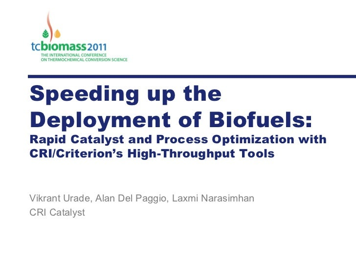 Speeding up the Deployment of Biofuels:  Rapid Catalyst and Process Optimization with CRI/Criterion's High-Throughput Tool...