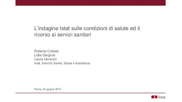 R. Crialesi, L. Gargiulo e L. Iannucci - L'indagine Istat sulle condizioni di salute ed il ricorso ai servizi sanitari