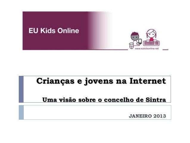 Crianças e jovens na InternetUma visão sobre o concelho de SintraJANEIRO 2013