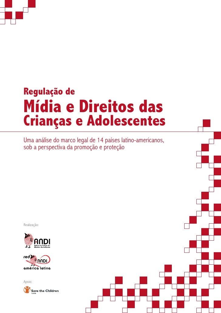 Regulação de Mídia e Direitos das Crianças e Adolescentes Uma análise do marco legal de 14 países latino-americanos, sob a...
