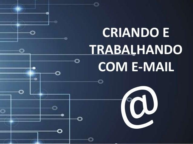 CRIANDO ETRABALHANDOCOM E-MAIL
