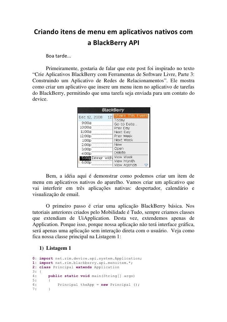 Criando itens de menu em aplicativos nativos com a BlackBerry API<br />Boa tarde...<br />Primeiramente, gostaria de falar ...
