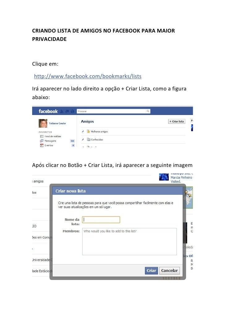 CRIANDO LISTA DE AMIGOS NO FACEBOOK PARA MAIORPRIVACIDADEClique em:http://www.facebook.com/bookmarks/listsIrá aparecer no ...