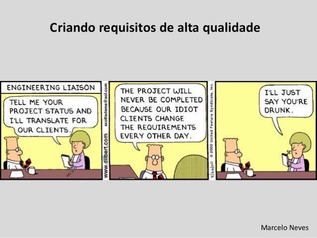 Criando requisitos de alta qualidadeMarcelo Neves