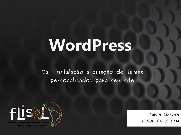 WordPress da instalação à criação de temas personalizados para seu site