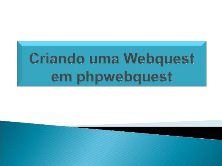 Criando Uma Webquest Em Phpwebquest
