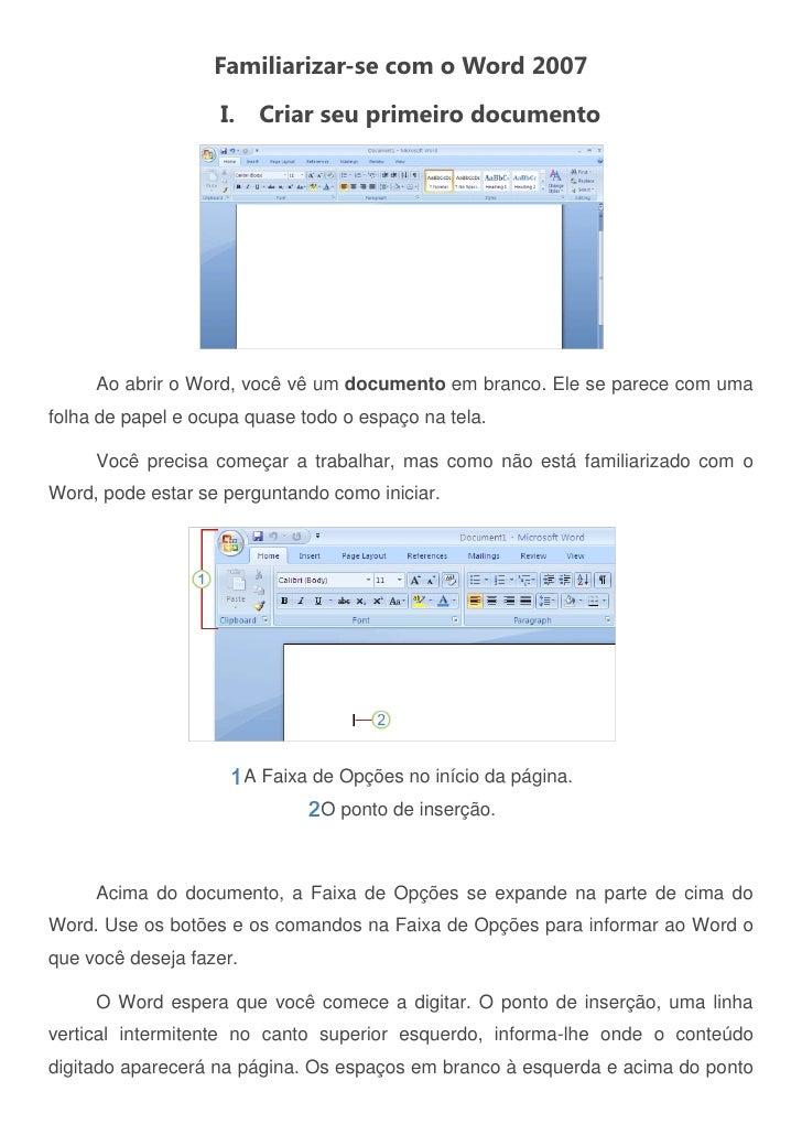 Familiarizar-se com o Word 2007                    I. Criar seu primeiro documento     Ao abrir o Word, você vê um documen...