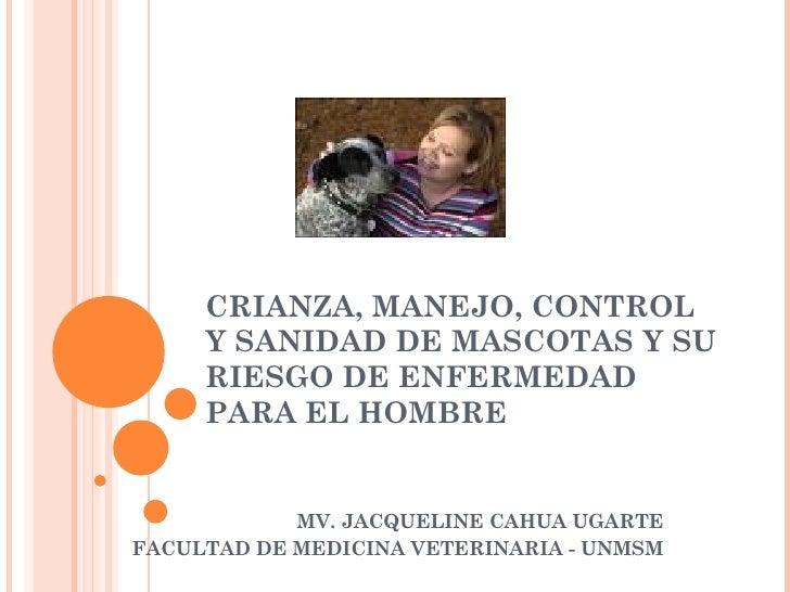 Crianza, Manejo, Control y Sanidad doctora Jacqueline Cahua