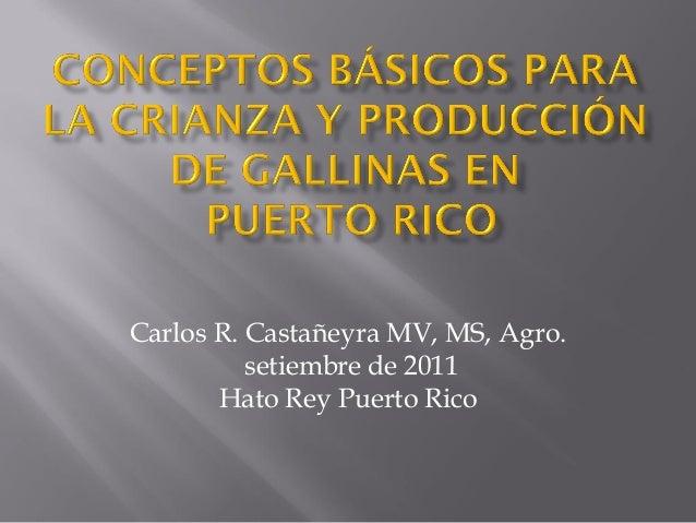 Carlos R. Castañeyra MV, MS, Agro.          setiembre de 2011       Hato Rey Puerto Rico