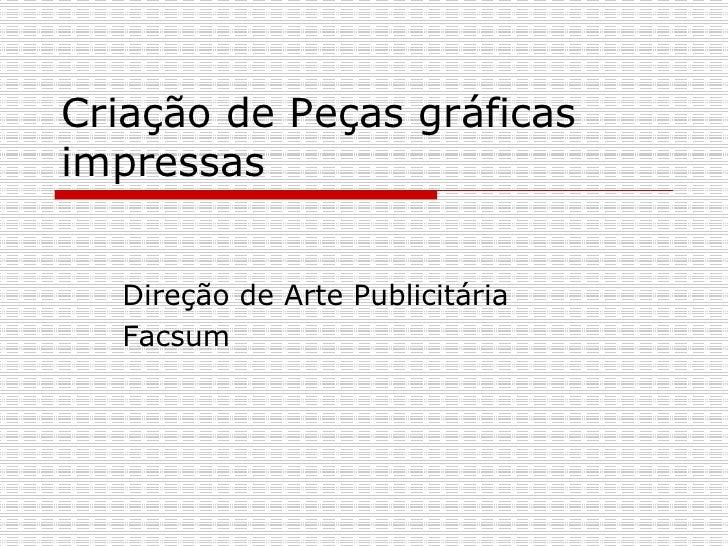 Criação de Peças gráficas impressas Direção de Arte Publicitária  Facsum