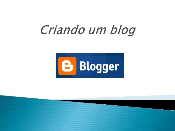 Criando Blog no Blogger