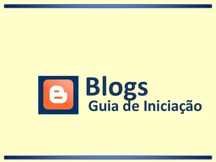 Blogs<br />Guia de Iniciação<br />