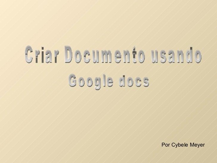 Criar documentos usando o google docs