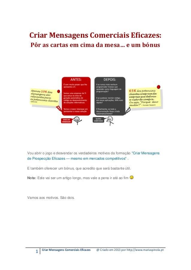 1 Criar Mensagens Comerciais Eficazes @ Criado em 2013 por http://www.mariaspinola.pt Criar Mensagens Comerciais Eficazes:...