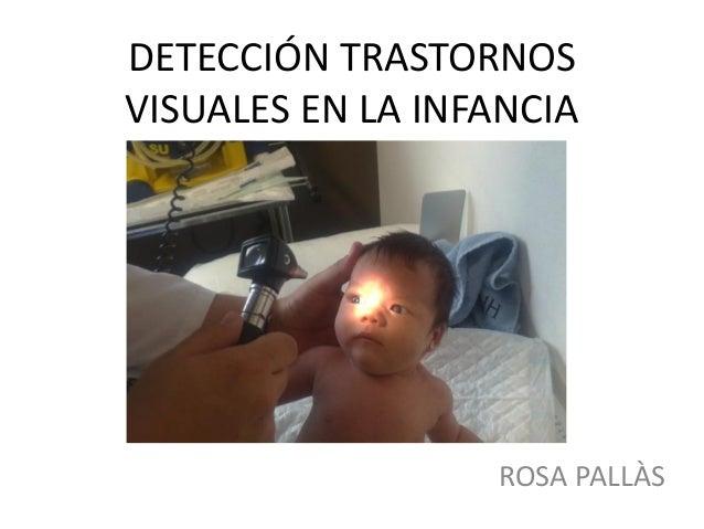 DETECCIÓN TRASTORNOS VISUALES EN LA INFANCIA  ROSA PALLÀS