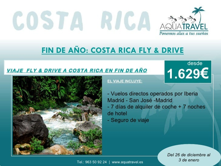 FIN DE AÑO: COSTA RICA FLY & DRIVE VIAJE  FLY & DRIVE A COSTA RICA EN FIN DE AÑO EL VIAJE INCLUYE: - Vuelos directos opera...