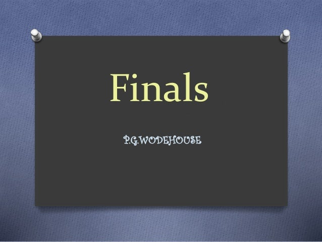 Finals P.G.WODEHOUSE