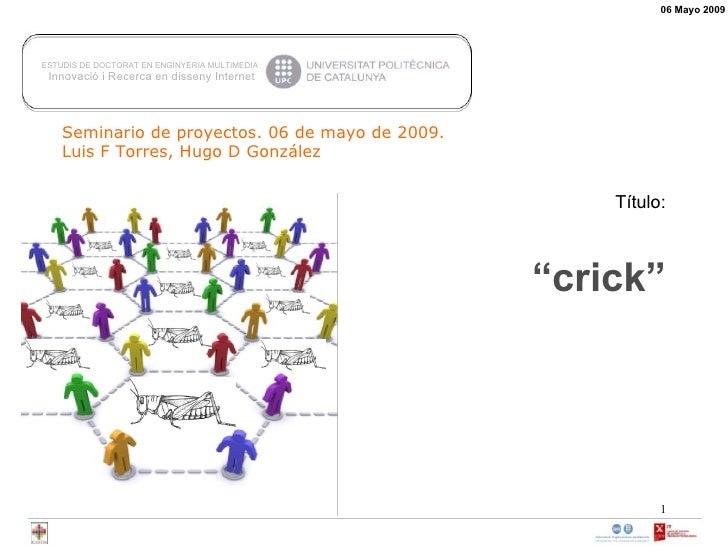 ESTUDIS DE DOCTORAT EN ENGINYERIA MULTIMEDIA  Innovació i Recerca en disseny Internet  06 Mayo 2009 Seminario de proyectos...