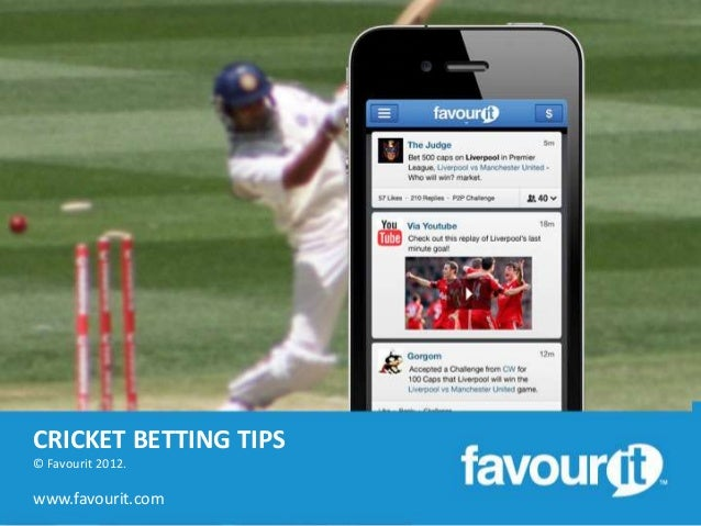 CRICKET BETTING TIPS© Favourit 2012.www.favourit.com