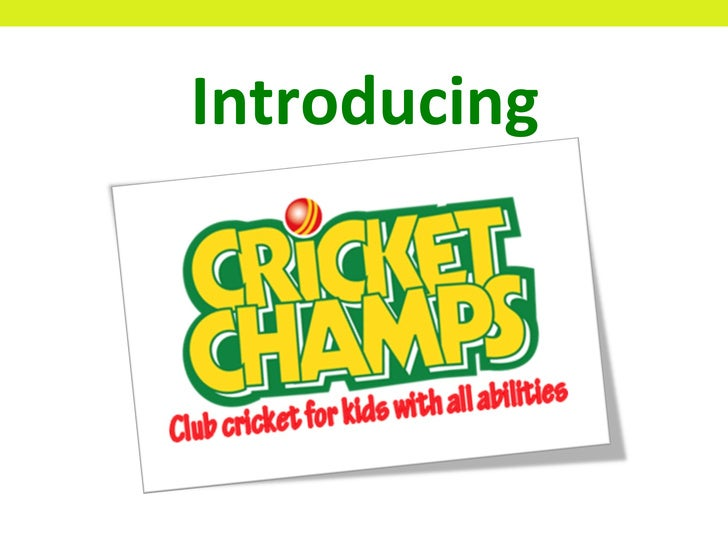 Cricket Champs - Presentation for Junior Cricket Clubs